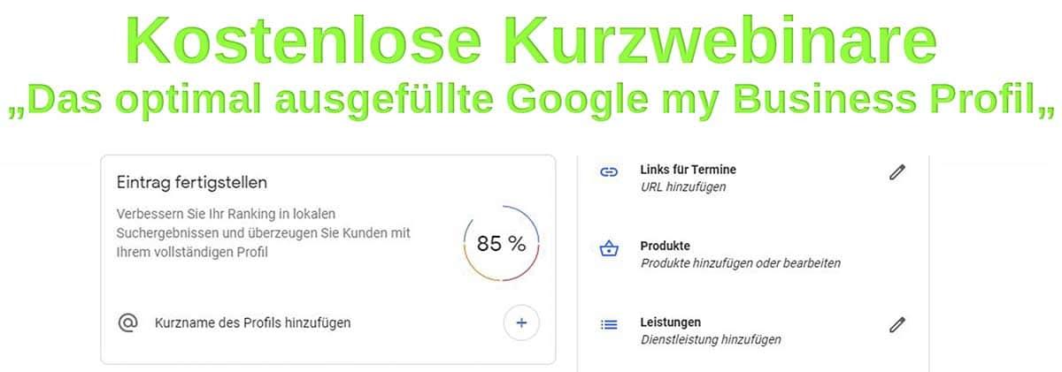 "Kurz-Webinar ""Das optimal ausgefüllte Google my Business Profil"